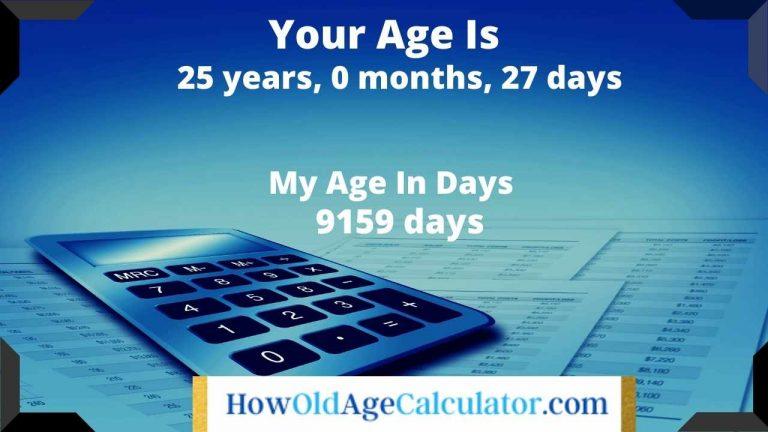 how many days old am i